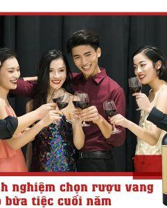 Kinh nghiệm chọn rượu vang cho bữa tiệc cuối năm thêm hoàn hảo